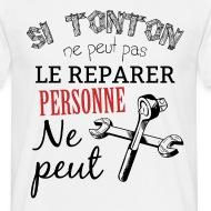 T-shirt Si tonton ne peut pas le réparer personne ne peut blanc par Tshirt Family