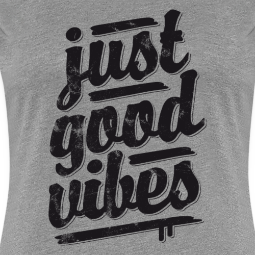 Just Good Vibes