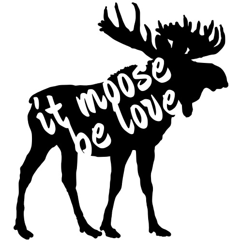 it moose be love
