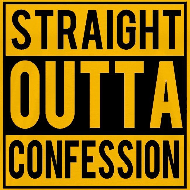 STRAIGHT OUTTA CONFESSION