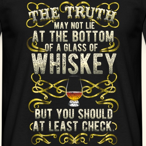 """Whiskey T Shirt """"The Truth"""" - great gift idea!"""