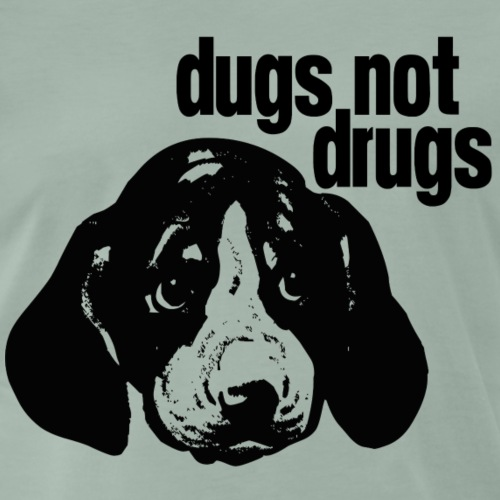 Dugs Not Drugs
