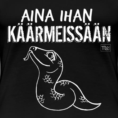 Aina ihan Käärmeissään