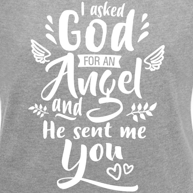 Jag bad Gud om en ängel T-shirts