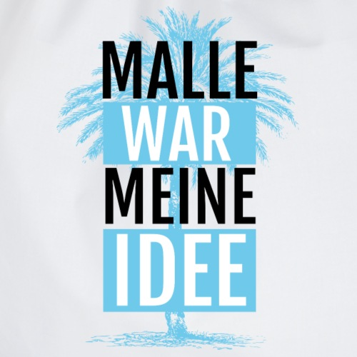 Malle war meine Idee