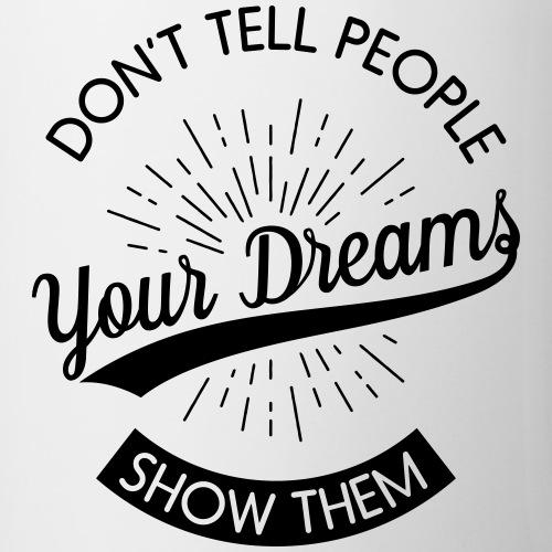 Zeige deine träume