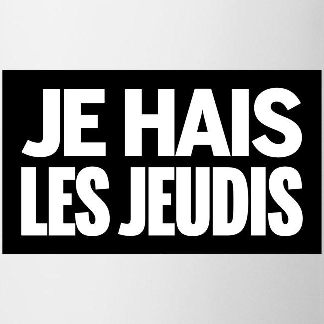 Je Hais Les Jeudis