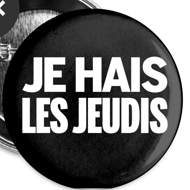 Badge Je Hais Les Jeudis