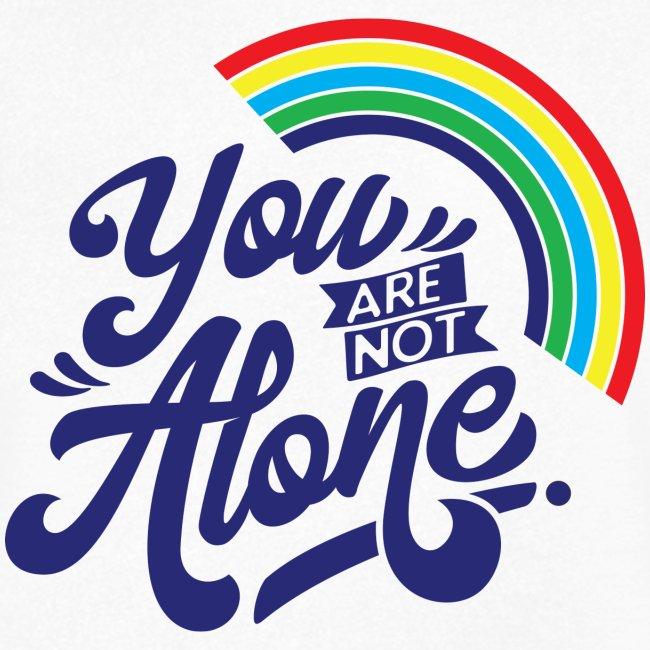 """You are not alone"" mit Regenbogen V-Auschnitt"