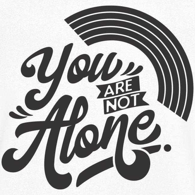 """You are not alone"" mit Regenbogen"
