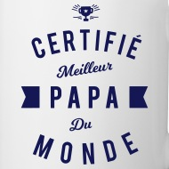 Mug Certifié meilleur papa du monde blanc par Tshirt Family
