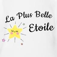 Body Bébé La Plus Belle etoile - cadeau blanc par Tshirt Family