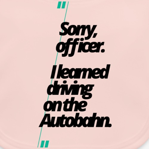 Sorry officer, I learned driving on the Autobahn.