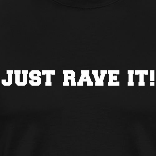 Just Rave It