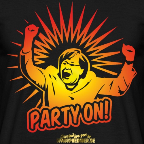 "lustiges T-Shirt ""Party On"""