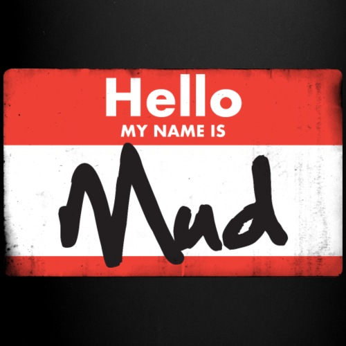 My Name is Mud