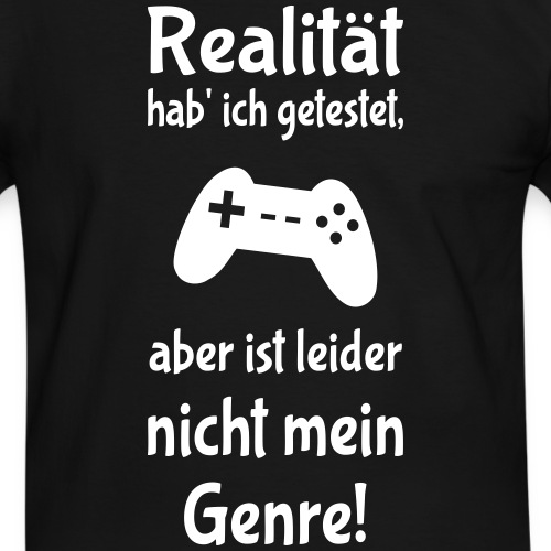 Coole Gamer Sprüche Video Games Zocken Realität