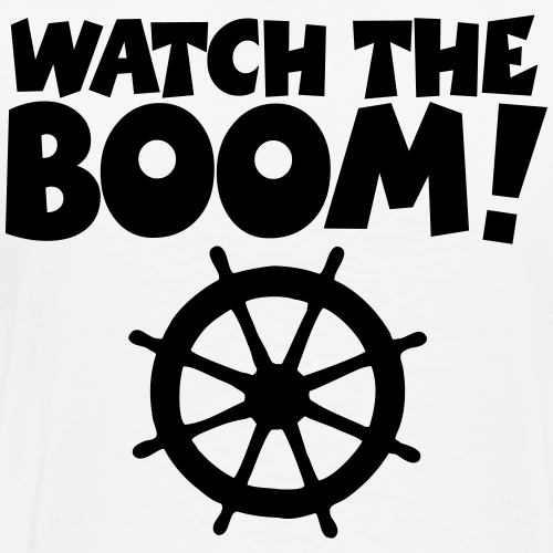 WATCH THE BOOM - Segel Segeln Segler