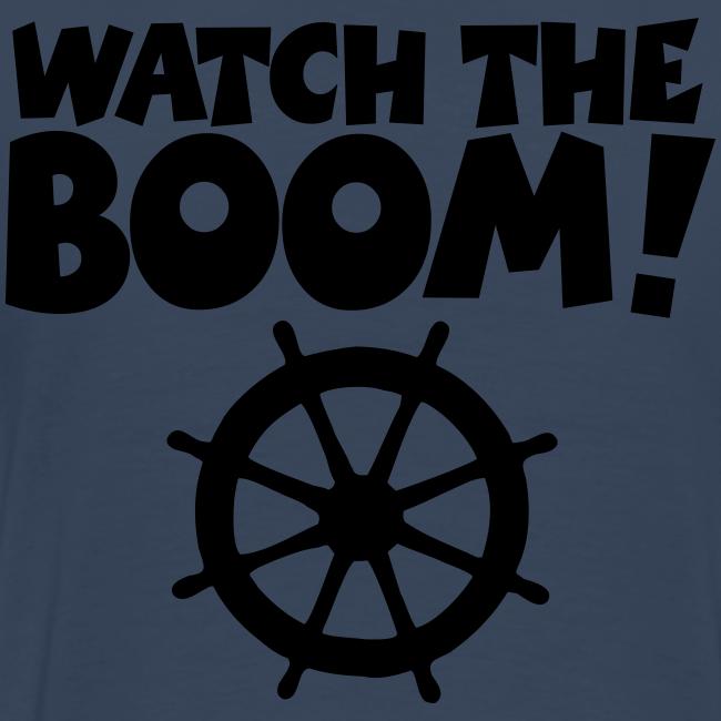 WATCH THE BOOM - Premium Segel T-Shirt