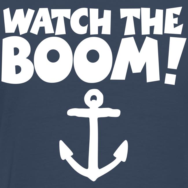 WATCH THE BOOM - Premium Segel T-Shirt für Segler