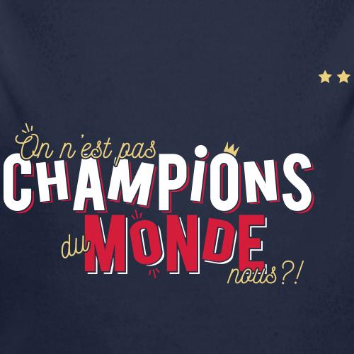 On n'est pas champions du monde nous