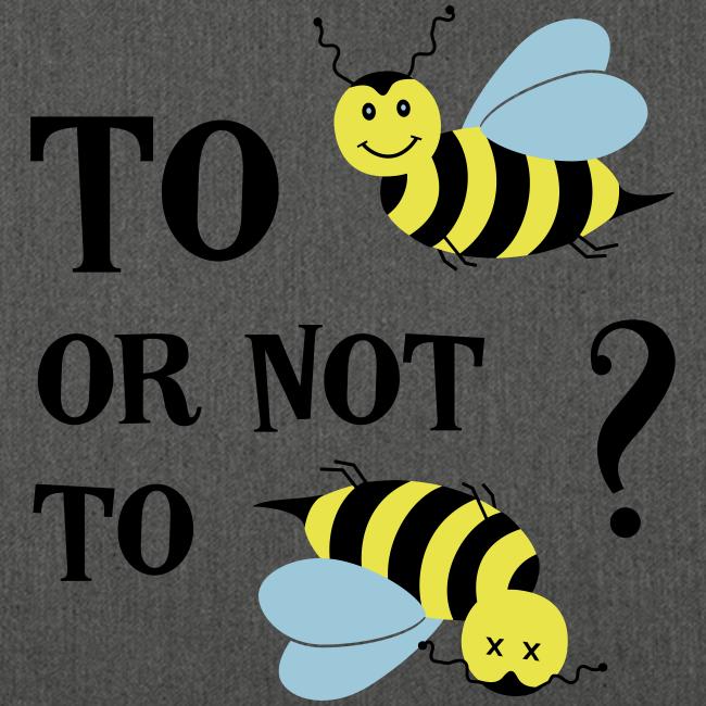 To be(e) Bienen Naturschutz Spruch Schultertasche
