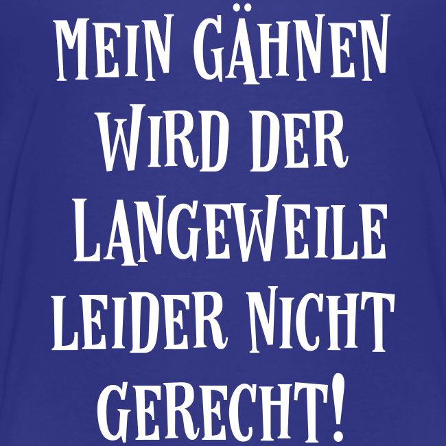 Want This Shirt De The Shirt For You Lustiger Gahnen Langeweile