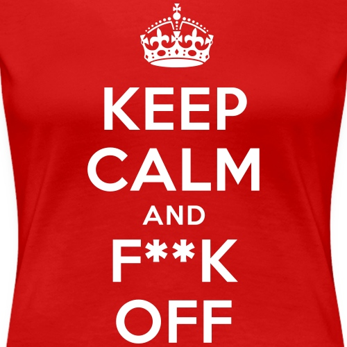 keep calm and fuck f**k off
