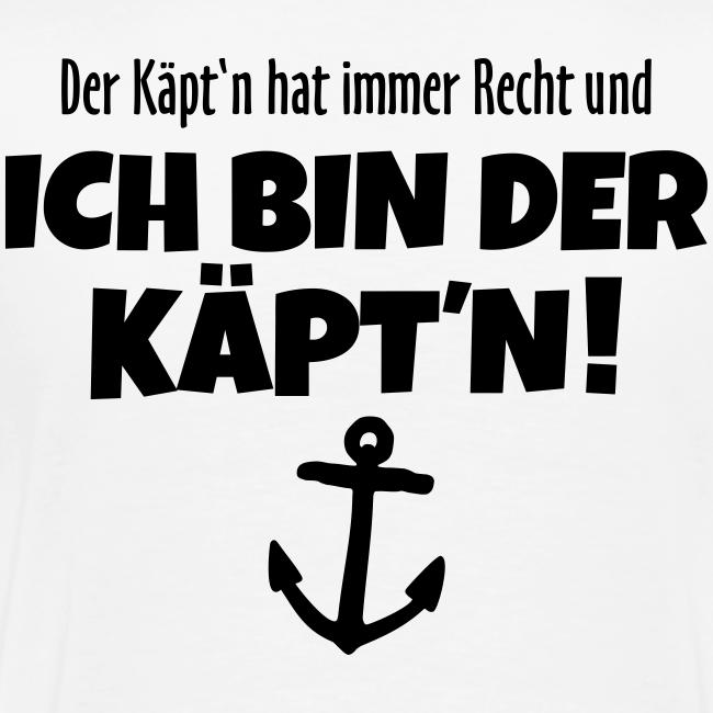 Der Käpt'n hat immer Recht Premium Segel T-Shirt (Rückenaufdruck)