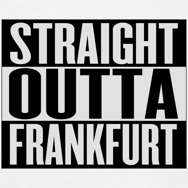 Straight outta Frankfurt