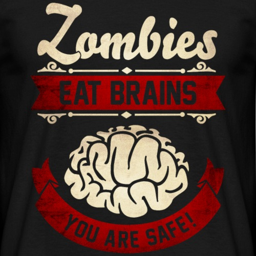 Zombies eat Brains you are safe -Lustig-Humor-Cool