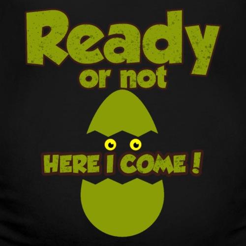 Prêt ou pas! Ici je viens!