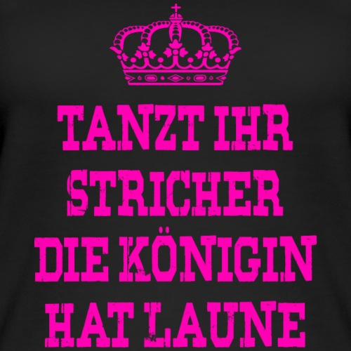 Tanzt ihr Stricher die Königin hat laune_Pink2