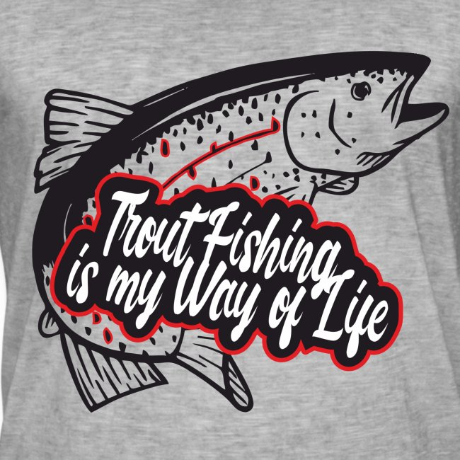 Trout Fishing - Way of life