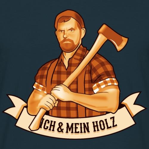Ich und mein Holz T-Shirt