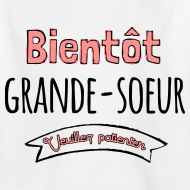 T-shirt Bientôt grande soeur blanc par Tshirt Family