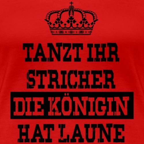 Tanzt ihr Stricher die Königin hat laune_Black1