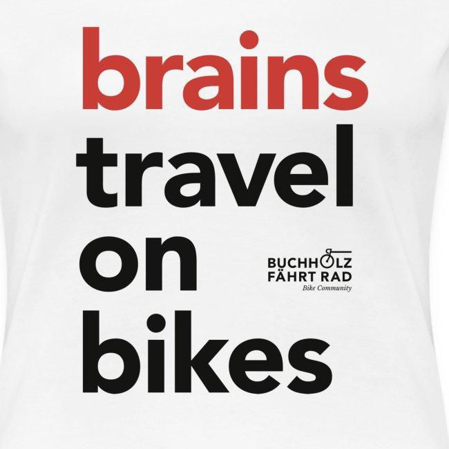 brains travel on bikes, Frauen Premium T-Shirt, Typo schwarz
