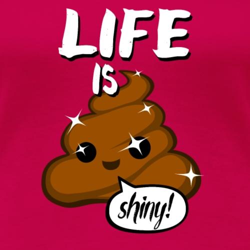 Life is shiny