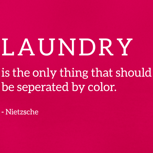 Laundry - against rasicm, brain teaser, quotes