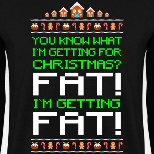 Getting fat Ugly Christmas
