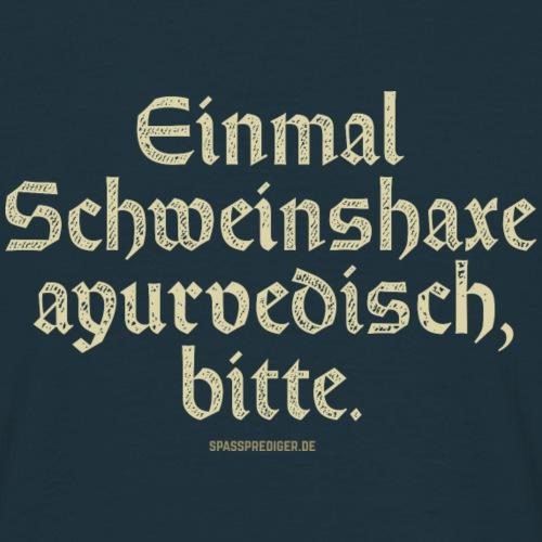 lustiges Sprüche T-Shirt Schweinshaxe ayurvedisch
