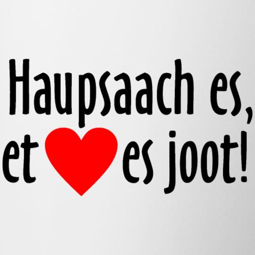 Haupsaach es, et Hätz es joot! Köln Spruch