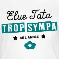 Tee shirt Élue Tata trop sympa blanc par Tshirt Family