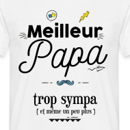 T-shirt Meilleur Papa trop sympa blanc par Tshirt Family