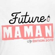 Tee shirt Future maman - édition 2019 blanc par Tshirt Family