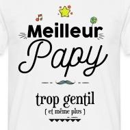 T-shirt Meilleur papy trop gentil blanc par Tshirt Family