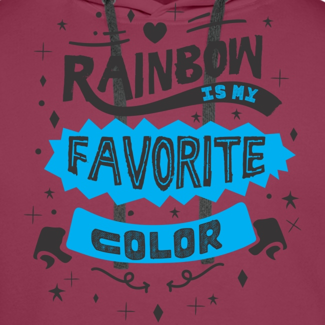 """Rainbow is my favorite color"""