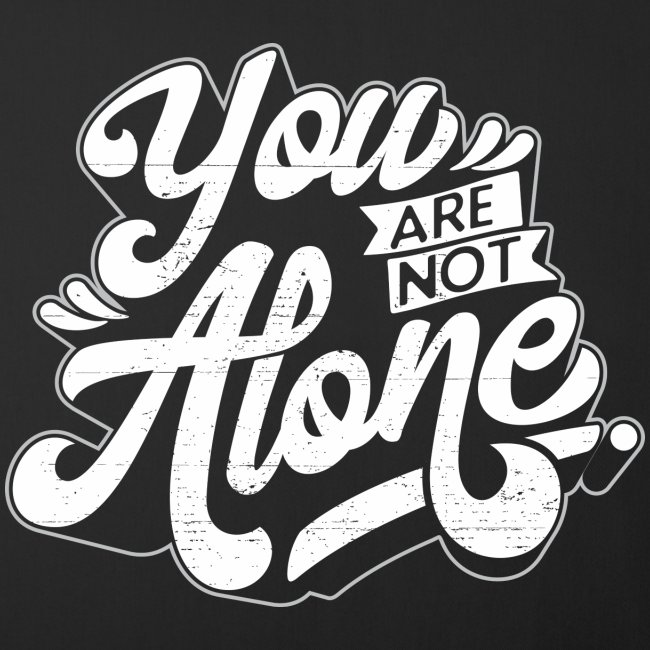 """You are not alone""-Kissen"