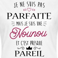 Tee shirt Nounou Parfaite blanc par Tshirt Family